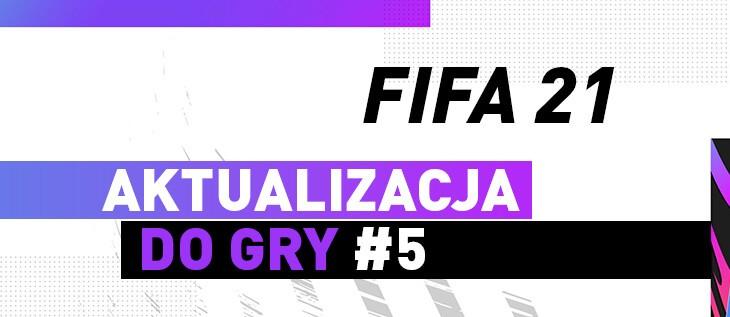 FIFA 21 – Aktualizacja #5 (listopad)